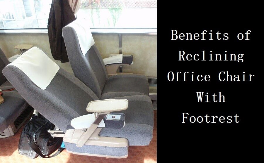 benefits of reclining office chair