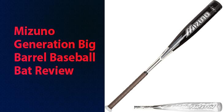 Mizuno Generation Big Barrel Baseball Bat Review